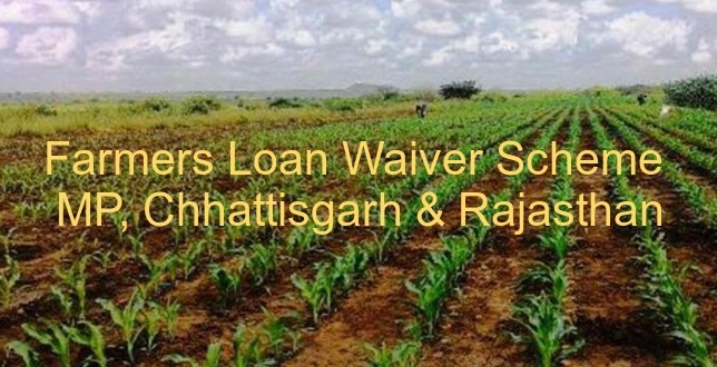 Check Farmers Loan Waiver Scheme Of Madhya Pradesh, Chhattisgarh & Rajasthan Detail, Benefits And Features