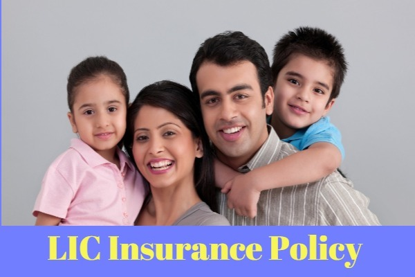 LIC Insurance Policy- Check LIC Plans Details, Benefits, Features & Policy Registration