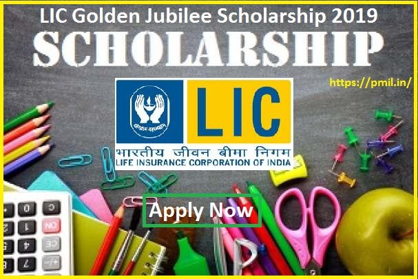LIC Golden Jubilee Scholarship 2019